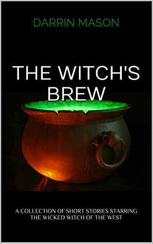 The witchs brew a collection of short stories starring the wicked the witchs brew a collection of short stories starring the wicked witch of the west fandeluxe Image collections