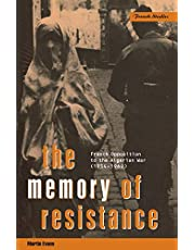 The Memory of Resistance: French Opposition to the Algerian War (1954-1962)