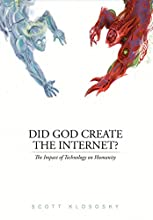 Did God Create the Internet?: The Impact of Technology on Humanity
