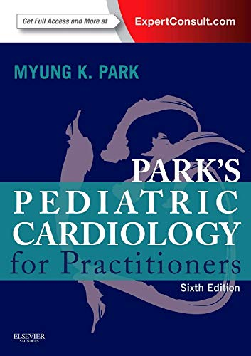 - Park's Pediatric Cardiology for Practitioners: Expert Consult - Online and Print