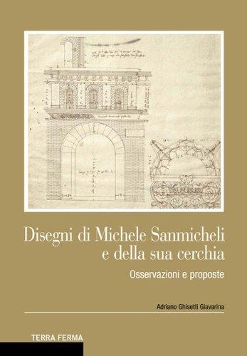 Download Disegni di Michele Sanmicheli e della sua cerchia. Osservazioni e proposte pdf