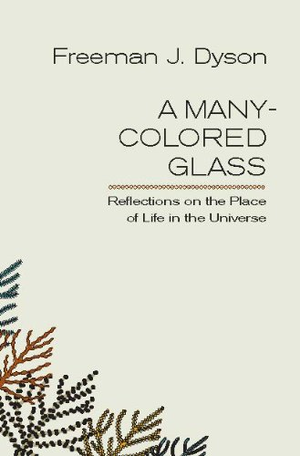 A Many-Colored Glass: Reflections on the Place of Life in the Universe (Page-Barbour - Reflection Glasses
