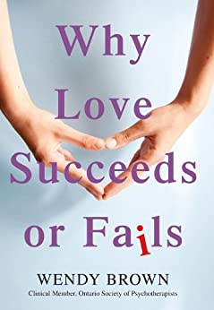 Why Love Succeeds or Fails by [Brown, Wendy]