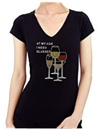At My Age I Need Glasses Wine Rhinestone/Stud Women's T shirt