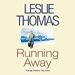 Running Away | Leslie Thomas
