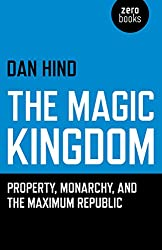 The Magic Kingdom: Property, Monarchy, and the Maximum Republic