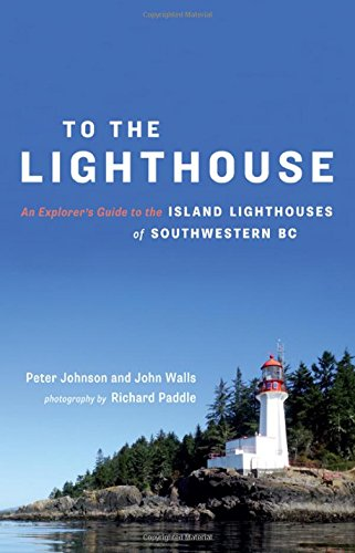 To the Lighthouse: An Explorer's Guide to the Island Lighthouses of Southwestern BC pdf epub