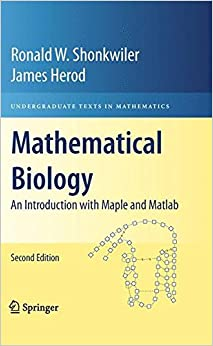 Mathematical Biology: An Introduction with Maple and Matlab (Undergraduate Texts in Mathematics)