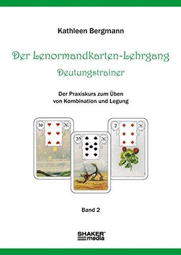Der Lenormandkarten-Lehrgang - Deutungstraining: Der Praxiskurs zum Üben von Kombination und Legung Taschenbuch – 30. April 2010 Kathleen Bergmann Shaker Media 3868585605 Tarot