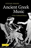 img - for Ancient Greek Music: A New Technical History book / textbook / text book