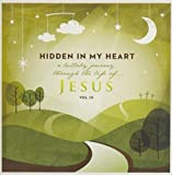 Music : Hidden In My Heart (Lullaby Journey Through The Life Of Jesus) Vol 3