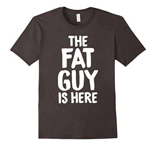 Mens The Fat Guy Is Here Shameless Big Entrance Funny T-Shirts 3XL Asphalt