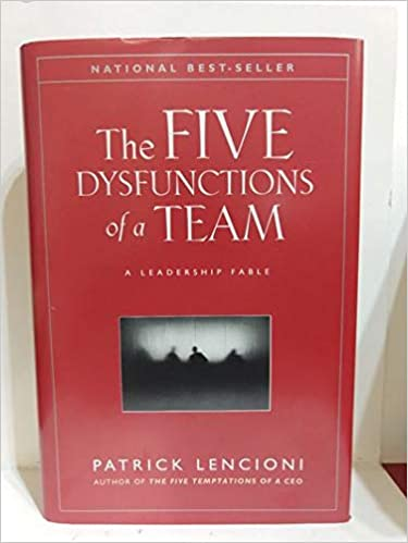 The Five Dysfunctions of a Team: A Leadership Fable: Patrick
