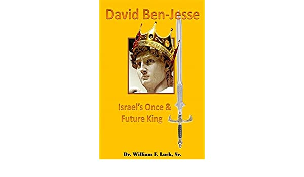 David ben-Jesse: Israels Once and Future King