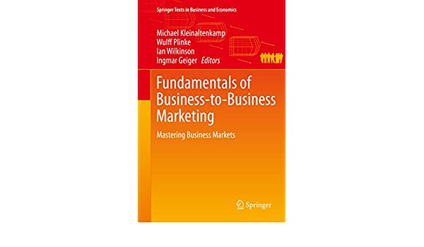 Fundamentals of Business-to-Business Marketing: Mastering Business Markets