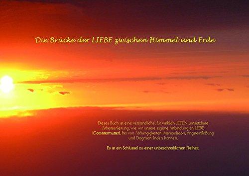 Die Brücke der LIEBE zwischen Himmel und Erde