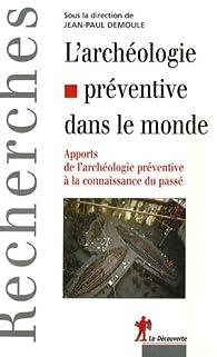 L'archéologie préventive dans le monde par Jean-Paul Demoule