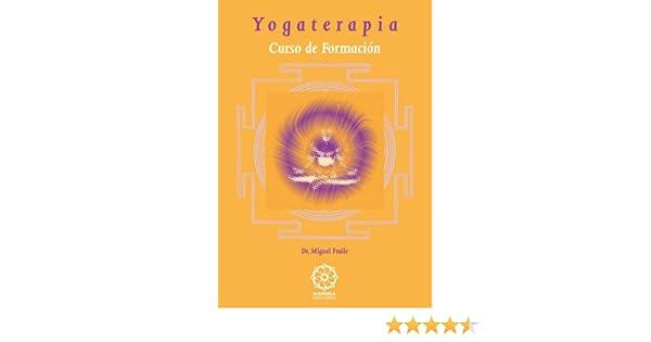 Yogaterapia: Amazon.es: Miguel Fraile: Libros