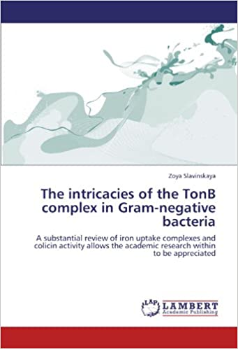 The intricacies of the TonB complex in Gram-negative bacteria: A substantial review of iron uptake complexes and colicin activity allows the academic research within to be appreciated