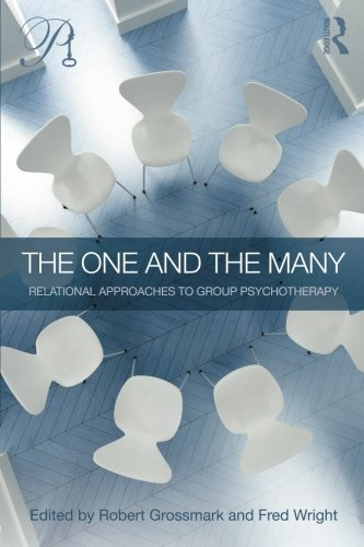 The One And The Many  Relational Approaches To Group Psychotherapy  Psychoanalysis In A New Key Book Series