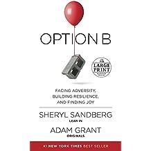 Option B: Facing Adversity, Building Resilience, and Finding Joy (Random House Large Print)