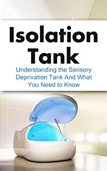 Isolation Tank Understanding Deprivation Meditation ebook product image