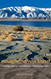 img - for Keith Heyer Meldahl: Rough-Hewn Land : A Geologic Journey from California to the Rocky Mountains (Hardcover); 2011 Edition book / textbook / text book
