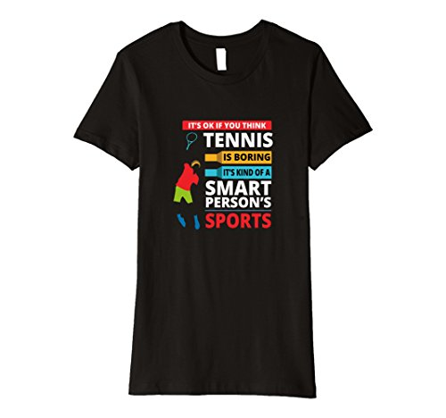 Womens Funny Tennis Smart Person T-shirt Tennis Player Fan Gift Tee Medium (Good Two Person Costumes)