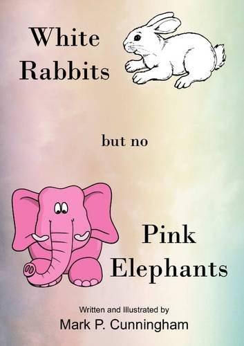 Download White Rabbits but no Pink Elephants pdf epub