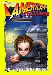 Dangerous Dolls of Delaware (American Chillers)