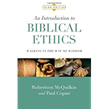 An Introduction to Biblical Ethics by Paul Copan Robertson McQuilkin (2014-08-15)