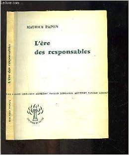 Amazon.fr - L'ère des responsables - Papon (Maurice) - Livres