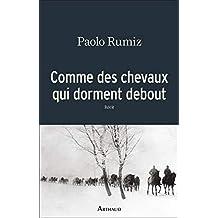 Comme des chevaux qui dorment debout (L'esprit voyageur) (French Edition)