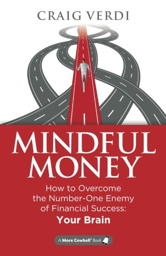 mindful-money-how-to-overcome-the-number-one-enemy-of-financial-success-your-brain