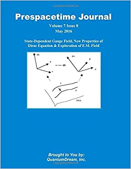 Book Prespacetime Journal Volume 7 Issue 8: State-Dependent Gauge Field, New Properties of Dirac Equation and Exploration of E.M. Field