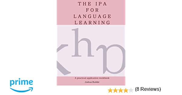 Amazon.com: The IPA for Language Learning: An Introduction to the ...