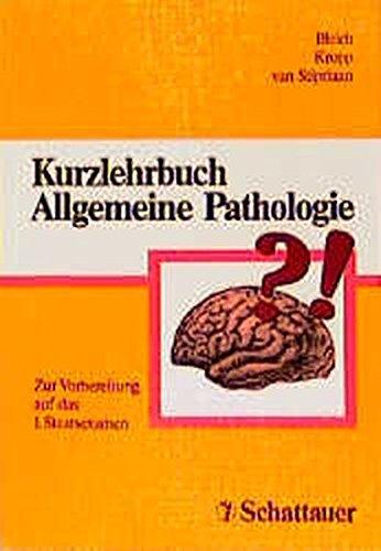 Kurzlehrbuch Allgemeine Pathologie. Zur Vorbereitung auf das 1. Staatsexamen.