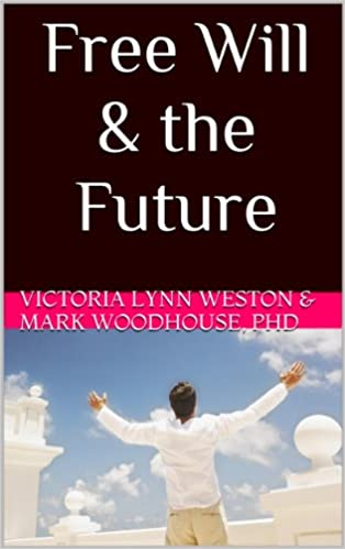 Read Free Will & the Future (Selecting Your Psychic, From Main Street To Wall Street) PDF