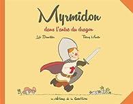 Myrmidon dans l'antre du dragon par Loïc Dauvillier