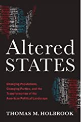 Altered States: Changing Populations, Changing Parties, and the Transformation of the American Political Landscape Hardcover