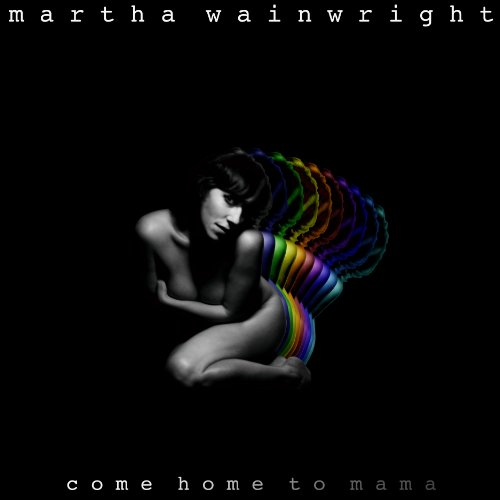 Martha Wainwright-Come Home To Mama-(VVR714218)-DELUXE EDITION-CD-FLAC-2012-WRE Download