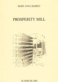 Prosperity mill, Barbey, Mary Anna