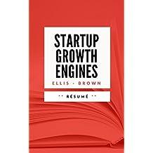 STARTUP GROWTH ENGINES: Résumé en Français (French Edition)