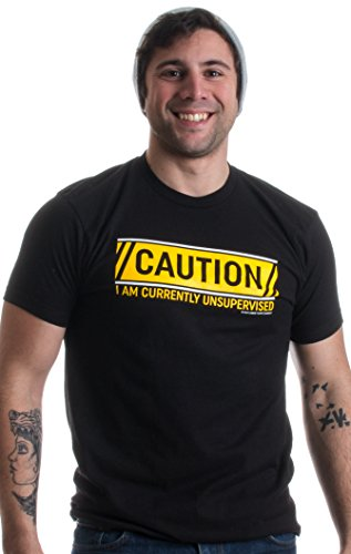 CAUTION: I'm Currently Unsupervised | Funny Sarcastic Humor Dad Unisex T-shirt