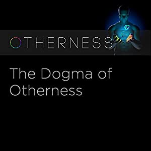 The Dogma of Otherness
