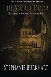 The Secret Door (Budapest Moon) (Volume 4)
