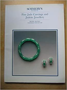 Sotheby S Fine Jade Carvings And Jadeite Jewellery Hong Kong May 16th 1990 Sotheby S Books