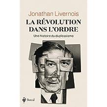 La Révolution dans l'ordre: Une histoire du duplessisme (French Edition)