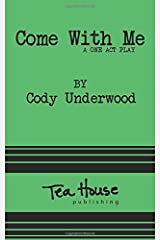 Come With Me: a one act play Paperback