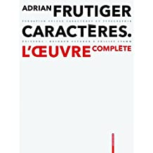 Adrian Frutiger – caractères: L'œuvre complète
